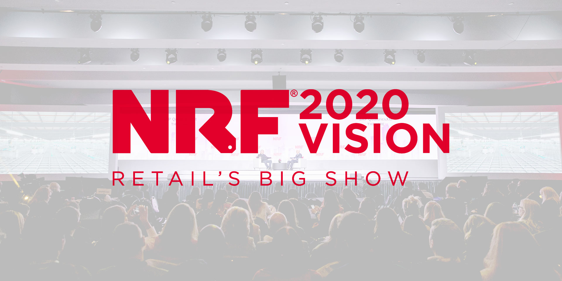 7 trends that will drive retail in 2020 according to NRF Retail's Big Show