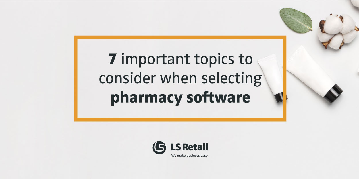 7 important topics to consider when selecting pharmacy software (eBook)