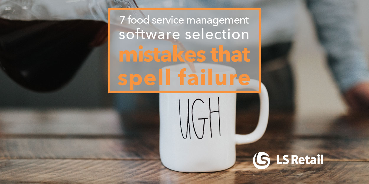 7 Food Service Management Software Selection Mistakes that Spell Failure (eBook)