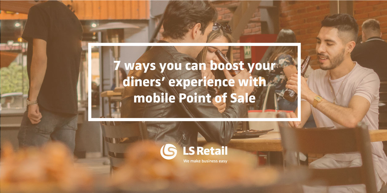 7 ways you can boost your diners' experience with mobile Point of Sale (eBook)