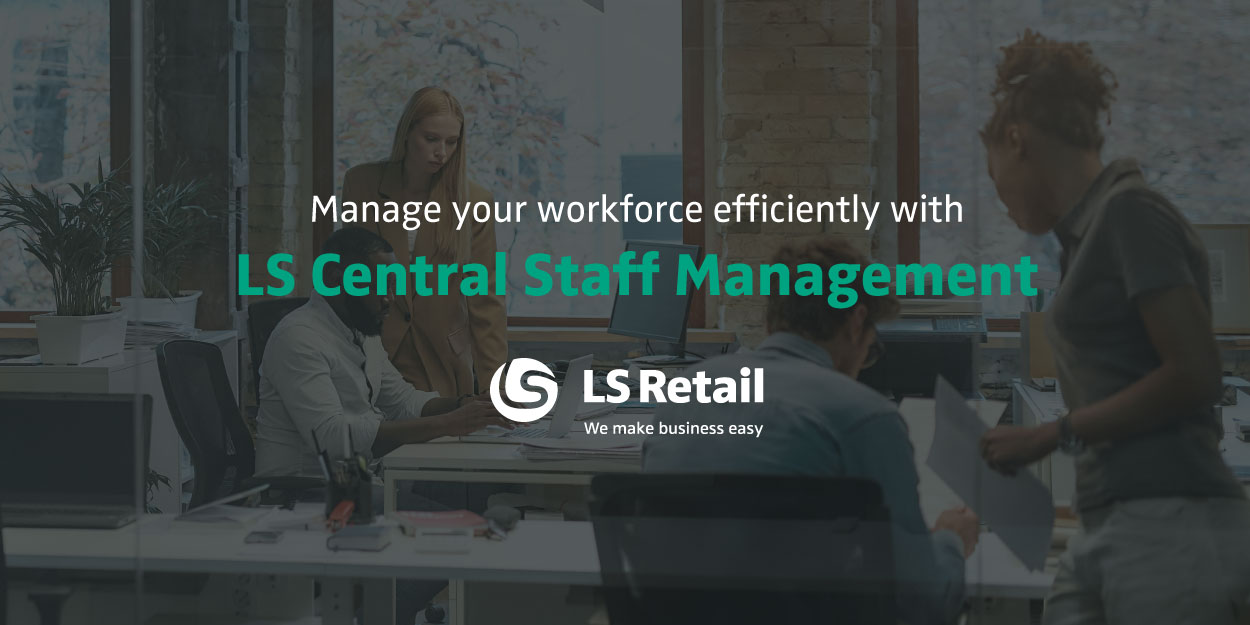 Manage your workforce efficiently with LS Central Staff Management (eBook)