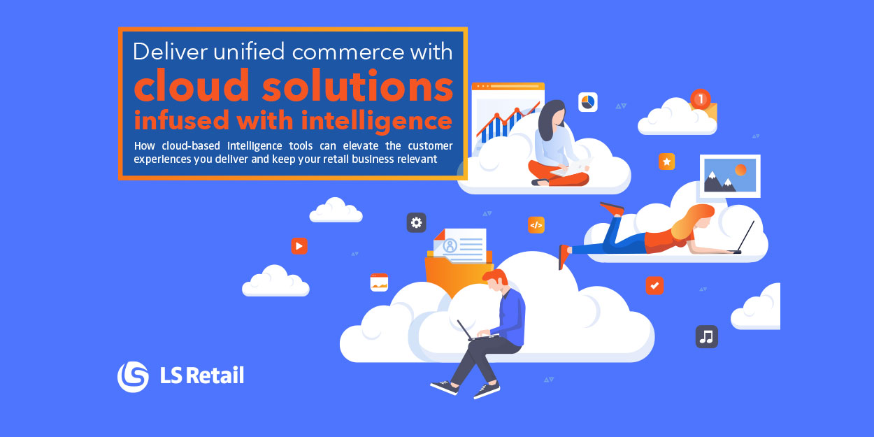 Deliver unified commerce experiences thanks to cloud solutions infused with intelligence (eBook)