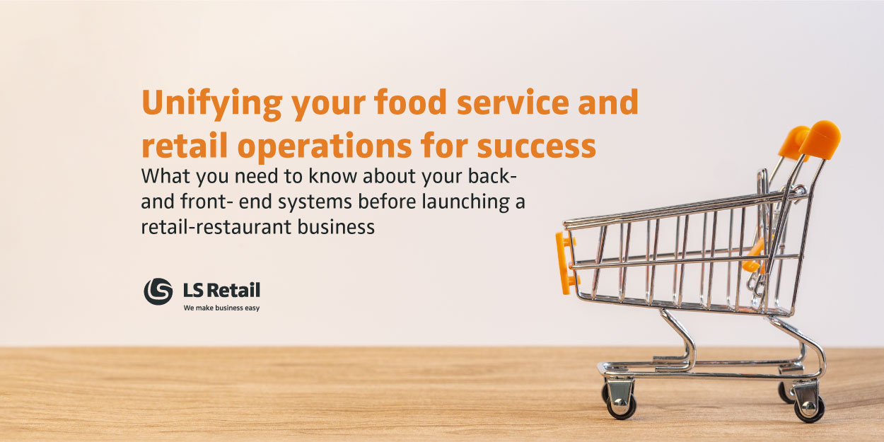 Unifying your food service and retail operations for success