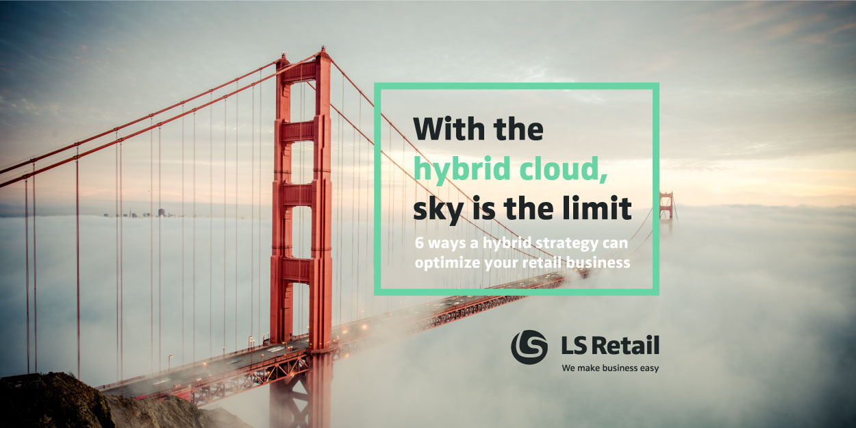 6 ways a hybrid cloud strategy can boost your retail business (eBook)
