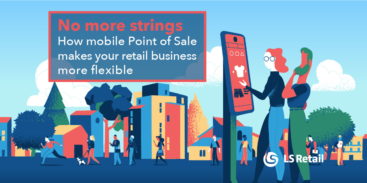 How mobile Point of Sale makes your retail business more flexible (eBook)