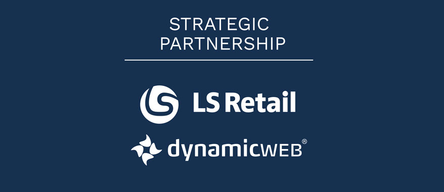 LS Retail and Dynamicweb enter strategic partnership to deliver omni-channel retail solution